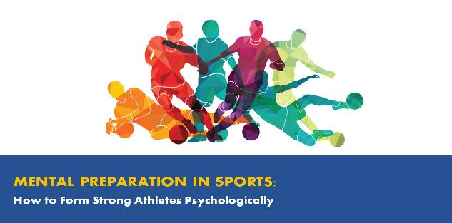 MENTAL PREPARATION IN SPORTS: How to Form Strong Athletes Psychologically