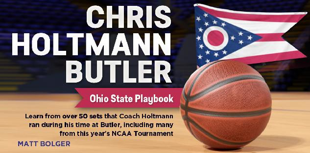 Chris Holtmann Butler University - Ohio State Playbook