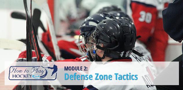 How to Play Hockey Module 2: Defensive Zone Tactics