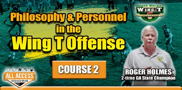 Course 2: Philosophy & Personnel in the Wing T Offense
