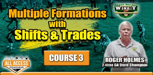 Course 3: Multiple Formations with Shifts & Trades