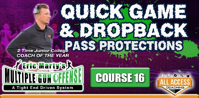 Course 16: Quick & DropBack Pass Protections