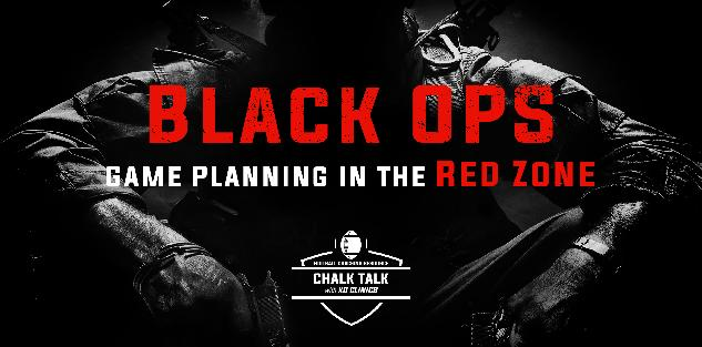 Black OPS: Game Planning in the RED ZONE