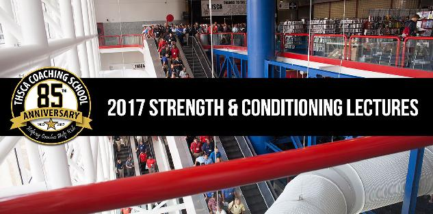 2017 Coaching School Strength & Conditioning Lectures