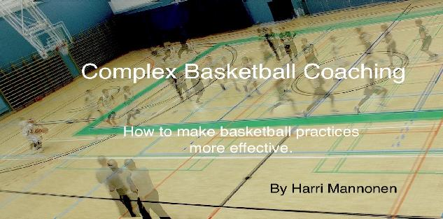 Complex Basketball Coaching: How To Make Basketball Practices More Effective