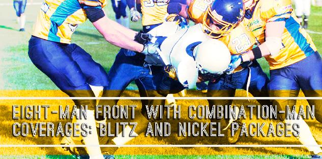 Eight-Man Front With Combination-Man Coverages: Blitz and Nickel Packages