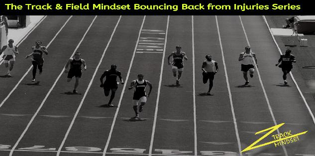 The Track & Field Mindset Bouncing Back from Injuries Series