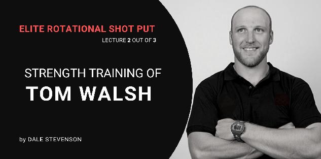 Strength Training of Tom Walsh by Dale Stevenson