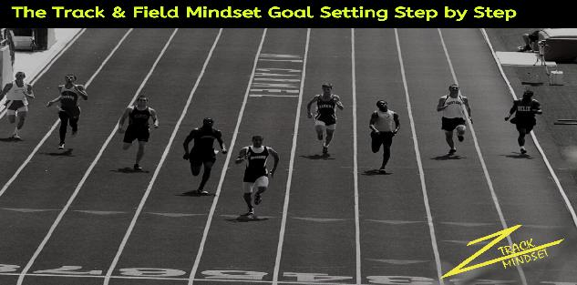 The Track & Field Mindset: Goal Setting Step by Step