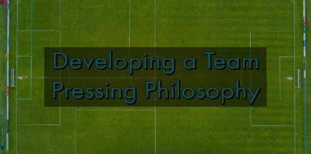 Developing a Team Pressing Philosophy