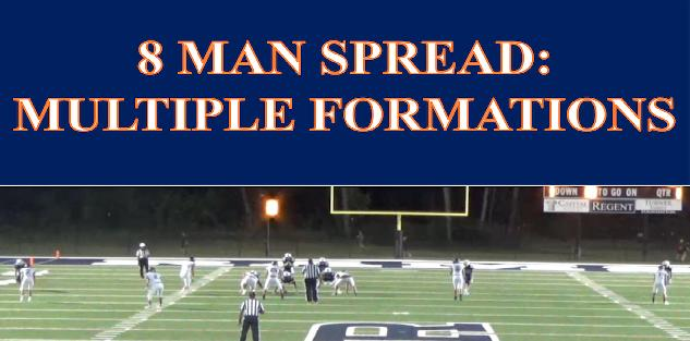8 Man Spread: Multiple Formations