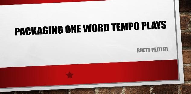 PACKAGING ONE WORD TEMPO PLAYS