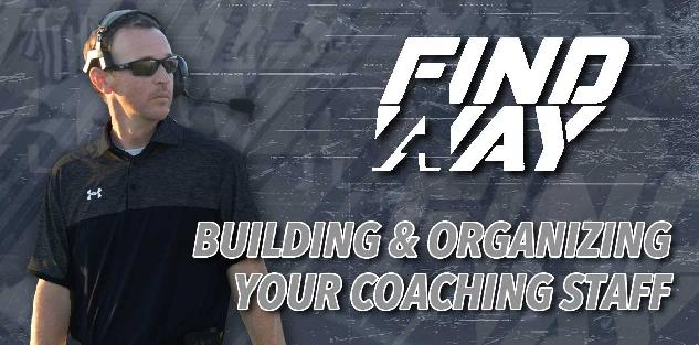 Head Coaching 101 - Building and Organizing your Coaching Staff