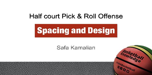 Pick and Roll Offense - Spacing & Design