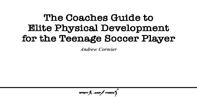 The Coaches Guide to Elite Physical Development for the Teenage Soccer Player