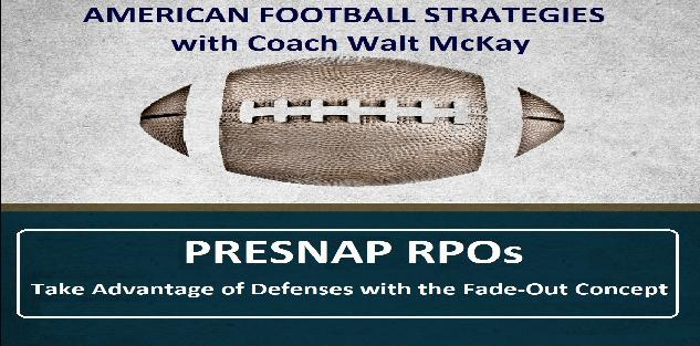 Presnap RPOs: Take Advantage of Defenses with the Fade-Out Concept