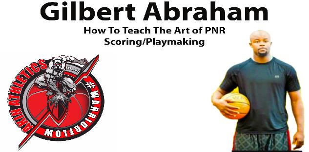 Gilbert Abraham - How To Teach The Art of PNR Scoring and Playmaking