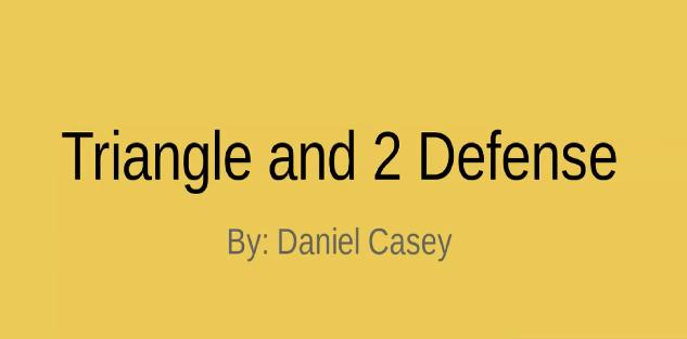 Master The Triangle and 2 Defense!