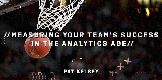 Measuring Your Team's Success in the Analytics Age