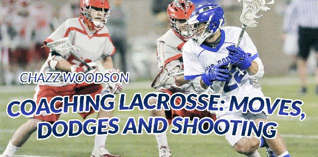 Coaching Lacrosse: Moves, Dodges and Shooting
