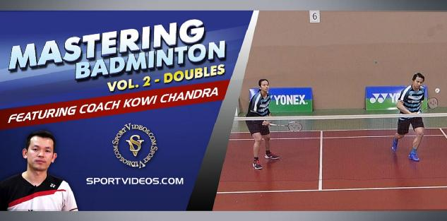 Mastering Badminton Vol. 2 - Doubles featuring Coach Kowi Chandra