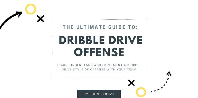 The Ultimate Guide To Dribble Drive Offense