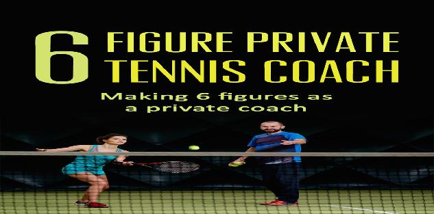 6 Figure Private Tennis Coaching