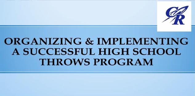 Organizing & Implementing a Successful High School Throws Program