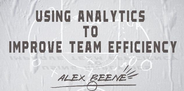 Using Analytics to Improve Team Efficiency