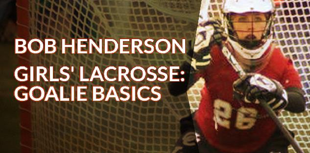 Girls Lacrosse: Goalie Basics
