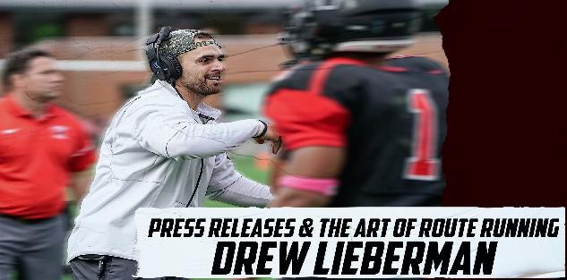 Drew Lieberman- Press Releases & The Art of Route Running
