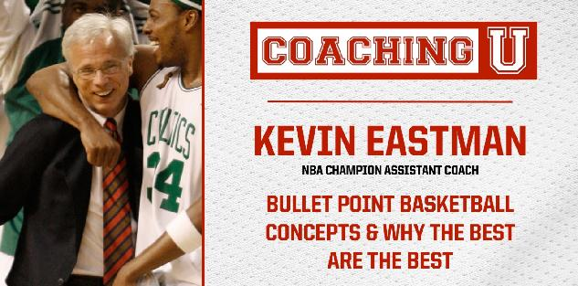 Kevin Eastman: Bullet Point Basketball Concepts & Why the Best Are the Best