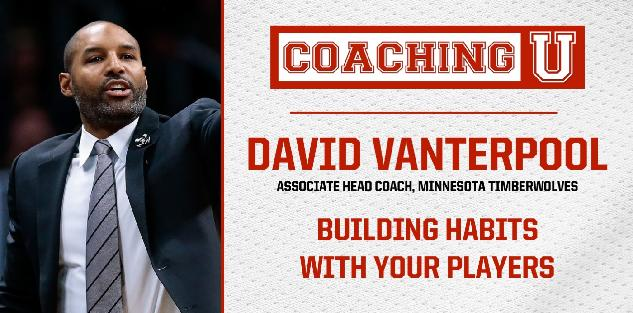 David Vanterpool: Building Habits with Your Players