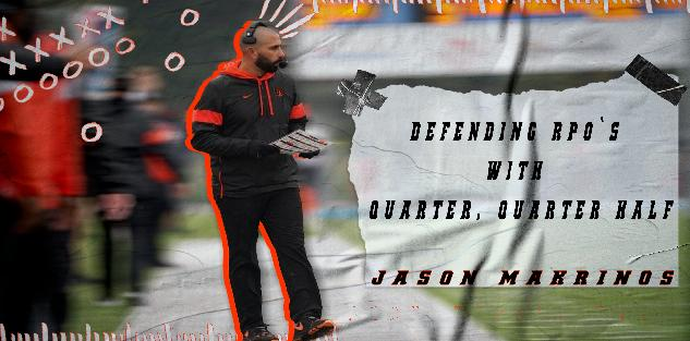 Jason Makrinos- Defending RPO`s with Quarter, Quarter Half