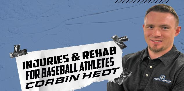Corbin Hedt - Injuries & Rehab For The Baseball Athlete