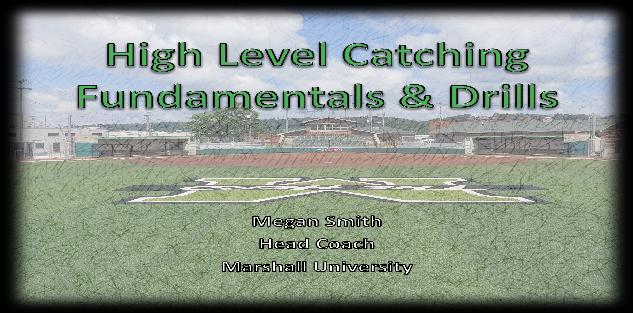 High Level Catching Fundamentals & Drills with Megan Smith