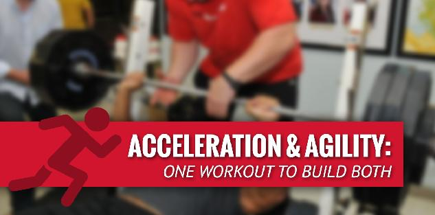 Acceleration & Agility: One Workout to Build Both
