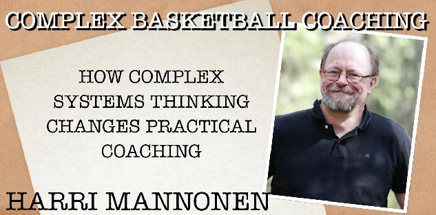Complex Basketball Coaching - How Complex Systems Thinking Changes Practical Coaching