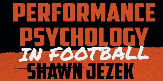 Performance Psychology in Football (PT. 1) - Shawn Jezek