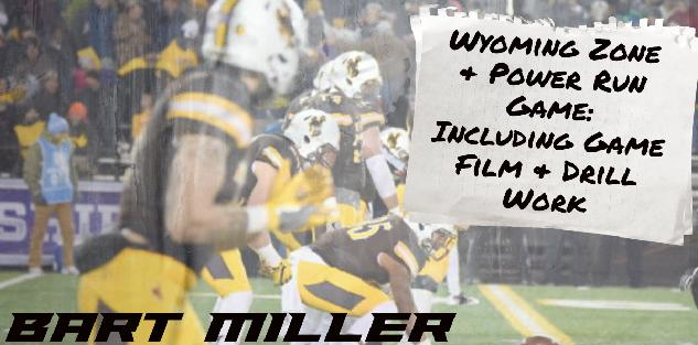 Wyoming Zone & Power Run Game: Including Game Film & Drill Work- Bart Miller