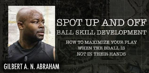 Spot Up and Off Ball Skill Development How to Maximize Your Play When theBball is not in Their Hands