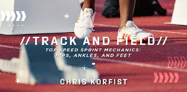 Top Speed Sprint Mechanics: Hips, Ankles, & Feet