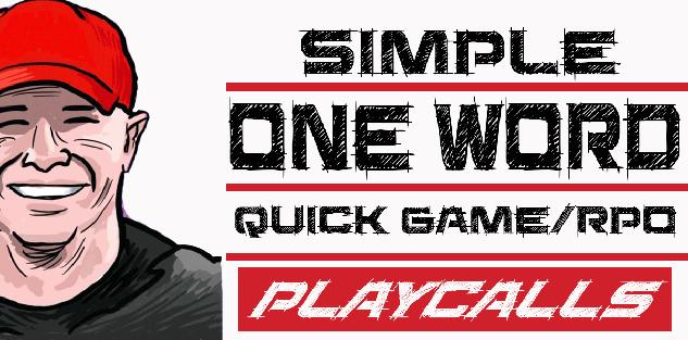 Simple One Word Quick Game/RPO Playcalls
