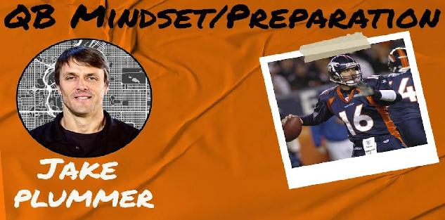 QB Mindset/Preparation- Jake Plummer