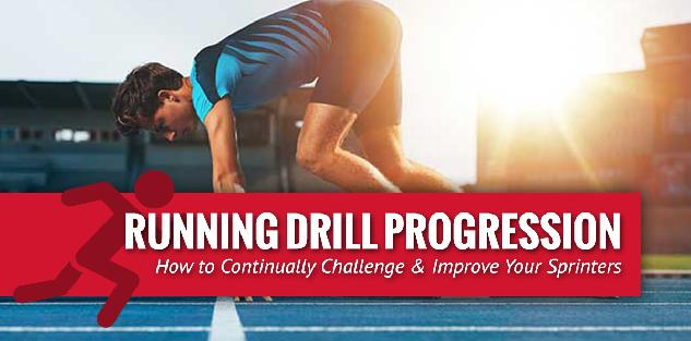 Running Drill Progression: How to Continually Challenge & Improve Your Sprinters