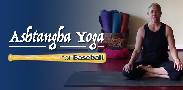 Ashtangha Yoga for Baseball
