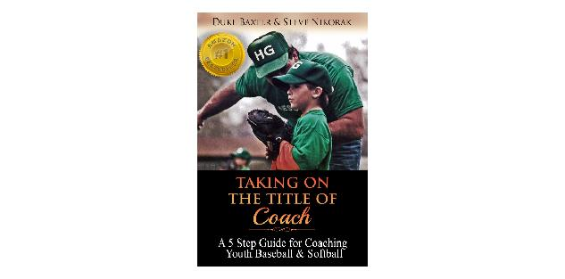 Taking on the Title of Coach - 5 Step Guide for Coaching Youth Baseball & Softball