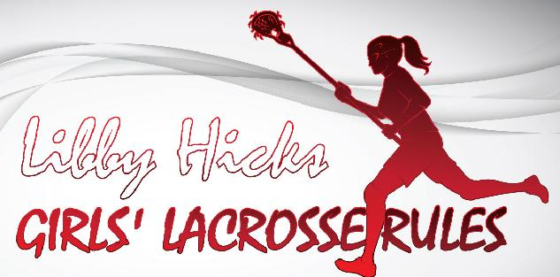 Girls Lacrosse Rules