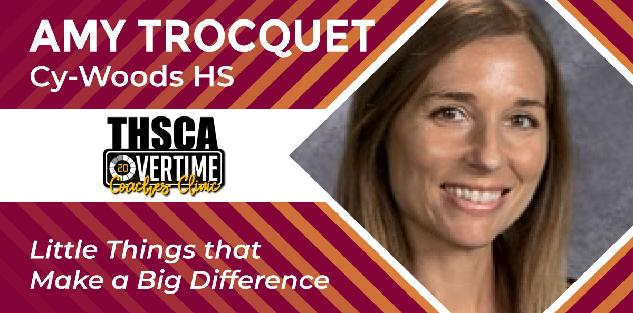 Little Things that make a Big Difference - Amy Trocquet, Cy-Woods HS