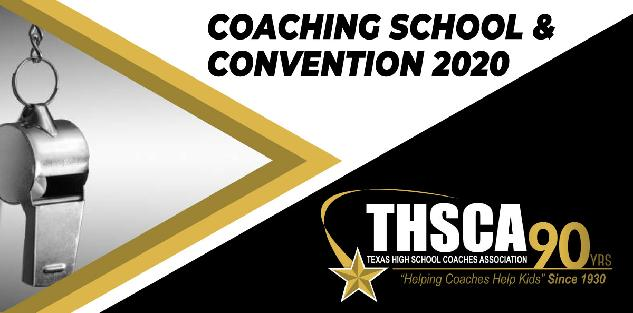 2020 THSCA CONVENTION & COACHING SCHOOL